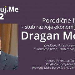 "Najava: Digitalizuj.me vol. 32 – Dragan Močević – ""Porodične firme – stub razvoja ekonomije"""