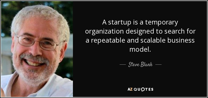 quote-a-startup-is-a-temporary-organization-designed-to-search-for-a-repeatable-and-scalable-steve-blank