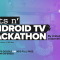 Prijavi se na AndroidTV Hakaton 2018  i odvedi svoj tim na Google I/O 2019 u Kaliforniji