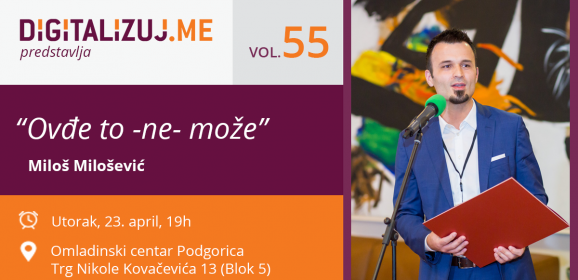 "Digitalizuj.Me vol. 55 – ""Ovđe to -ne- može"""