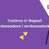 Traže se U-Report ambasadori i ambasadorke!
